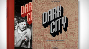 Dark City: The Real Los Angeles Noir Explores The Seedy Underbelly Of The City of Angels